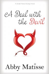 Bargain eBook Hunter: We Hunt for FREE & Bargain eBooks So You Don't Have To! -- A HotZippy Website: Today's Readers for Tomorrow's Bestsellers! © -- Bargain eBook Hunter proudly presents: A Deal with the Devil (Romantic Comedy) (Sweet Home Chicago) by Abby Matisse!
