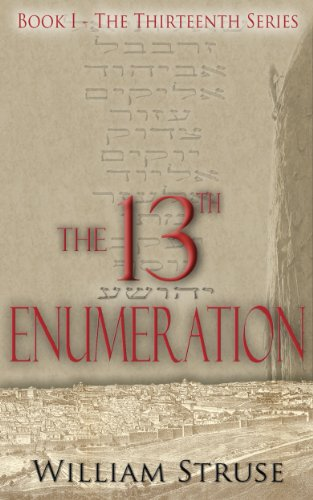Bargain eBook Hunter: We Hunt for Free & Bargain eBooks So You Don't Have To! -- A HotZippy Website: Today's Readers for Tomorrow's Bestsellers! © -- Bargain eBook Hunter proudly presents: The 13th Enumeration (The Thirteenth Series - Book 1) by William Struse!