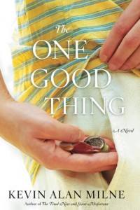 Bargain eBook Hunter: We Hunt for FREE & Bargain eBooks So You Don't Have To! -- A HotZippy Website: Today's Readers for Tomorrow's Bestsellers! © -- Bargain eBook Hunter proudly presents: The One Good Thing: A Novel by Kevin Alan Milne!