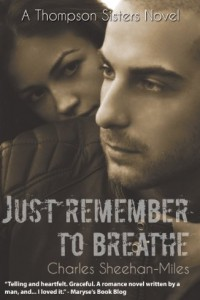 Bargain eBook Hunter: We Hunt for FREE & Bargain eBooks So You Don't Have To! -- A HotZippy Website: Today's Readers for Tomorrow's Bestsellers! © -- Bargain eBook Hunter proudly presents: Just Remember to Breathe (Thompson Sisters) by Charles Sheehan-Miles!