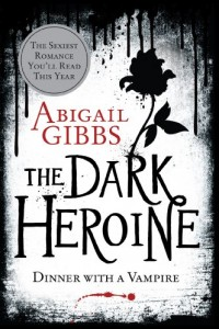 Bargain eBook Hunter: We Hunt for FREE & Bargain eBooks So You Don't Have To! -- A HotZippy Website: Today's Readers for Tomorrow's Bestsellers! © -- Bargain eBook Hunter proudly presents: The Dark Heroine: Dinner with a Vampire by Abigail Gibbs!