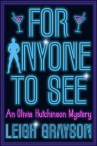 Bargain eBook Hunter: We Hunt for FREE & Bargain eBooks So You Don't Have To! -- A HotZippy Website: Today's Readers for Tomorrow's Bestsellers! © -- Bargain eBook Hunter proudly presents: For Anyone to See (An Olivia Hutchinson Mystery, Episode 1) by Leigh Grayson!