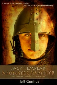 Bargain eBook Hunter: We Hunt for FREE & Bargain eBooks So You Don't Have To! -- A HotZippy Website: Today's Readers for Tomorrow's Bestsellers! © -- Bargain eBook Hunter proudly presents: Jack Templar Monster Hunter: The Templar Chronicles: Book One by Jeff Gunhus!