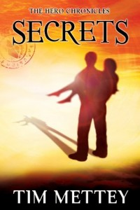 Bargain eBook Hunter: We Hunt for FREE & Bargain eBooks So You Don't Have To! -- A HotZippy Website: Today's Readers for Tomorrow's Bestsellers! © -- Bargain eBook Hunter proudly presents: Secrets: The Hero Chronicles (Volume 1) by Tim Mettey!