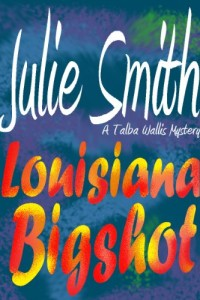 Bargain eBook Hunter: We Hunt for FREE & Bargain eBooks So You Don't Have To! -- A HotZippy Website: Today's Readers for Tomorrow's Bestsellers! © -- Bargain eBook Hunter proudly presents: Louisiana Bigshot: A Humorous New Orleans Mystery; Talba Wallis #2 by Julie Smith!