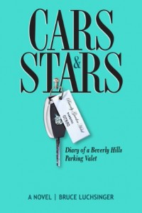 Bargain eBook Hunter: We Hunt for FREE & Bargain eBooks So You Don't Have To! -- A HotZippy Website: Today's Readers for Tomorrow's Bestsellers! © -- Bargain eBook Hunter proudly presents: Cars and Stars: Diary of a Beverly Hills Parking Valet by Bruce Luchsinger!