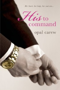 Bargain eBook Hunter: We Hunt for FREE & Bargain eBooks So You Don't Have To! -- A HotZippy Website: Today's Readers for Tomorrow's Bestsellers! © -- Bargain eBook Hunter proudly presents: His to Command by Opal Carew!
