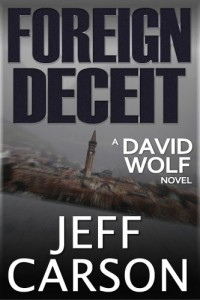 Bargain eBook Hunter: We Hunt for FREE & Bargain eBooks So You Don't Have To! -- A HotZippy Website: Today's Readers for Tomorrow's Bestsellers! © -- Bargain eBook Hunter proudly presents: Foreign Deceit (A David Wolf Novel)(Second Edition) by Jeff Carson!