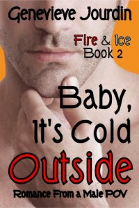 Bargain eBook Hunter: We Hunt for FREE & Bargain eBooks So You Don't Have To! -- A HotZippy Website: Today's Readers for Tomorrow's Bestsellers! © -- Bargain eBook Hunter proudly presents: Baby, It's Cold Outside (Romance From a Male POV) (Fire & Ice) by Genevieve Jourdin!