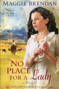 Bargain eBook Hunter: We Hunt for FREE & Bargain eBooks So You Don't Have To! -- A HotZippy Website: Today's Readers for Tomorrow's Bestsellers! © -- Bargain eBook Hunter proudly presents: No Place for a Lady (Heart of the West Book #1): A Novel by Maggie Brendan!