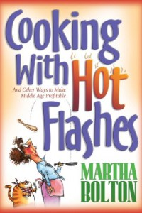Bargain eBook Hunter: We Hunt for FREE & Bargain eBooks So You Don't Have To! -- A HotZippy Website: Today's Readers for Tomorrow's Bestsellers! © -- Bargain eBook Hunter proudly presents: Cooking With Hot Flashes: And Other Ways to Make Middle Age Profitable by Martha Bolton!