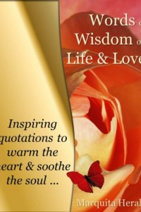 Bargain eBook Hunter: We Hunt for FREE & Bargain eBooks So You Don't Have To! -- A HotZippy Website: Today's Readers for Tomorrow's Bestsellers! © -- Bargain eBook Hunter proudly presents: Words of Wisdom on Life & Love: Inspiring Quotations to Warm the Heart & Soothe the Soul by Marquita Herald!