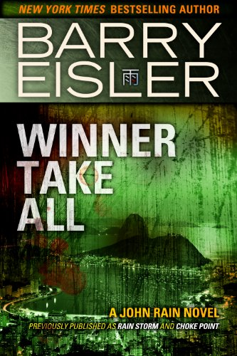 Bargain eBook Hunter: We Hunt for Free & Bargain eBooks So You Don't Have To! -- A HotZippy Website: Today's Readers for Tomorrow's Bestsellers! © -- Bargain eBook Hunter proudly presents: Winner Take All (previously published as Rain Storm/Choke Point) by Barry Eisler!