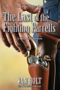 Bargain eBook Hunter: We Hunt for FREE & Bargain eBooks So You Don't Have To! -- A HotZippy Website: Today's Readers for Tomorrow's Bestsellers! © -- Bargain eBook Hunter proudly presents: The Last of the Fighting Farrells by Van Holt!