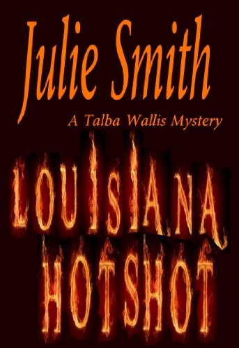 Bargain eBook Hunter: We Hunt for Free & Bargain eBooks So You Don't Have To! -- A HotZippy Website: Today's Readers for Tomorrow's Bestsellers! © -- Bargain eBook Hunter proudly presents: Louisiana Hotshot: A Humorous New Orleans Murder Mystery; Talba Wallis #1 (The Talba Wallis PI Series) by Julie Smith!