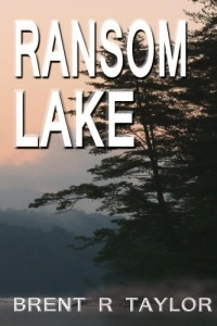 Bargain eBook Hunter: We Hunt for FREE & Bargain eBooks So You Don't Have To! -- A HotZippy Website: Today's Readers for Tomorrow's Bestsellers! © -- Bargain eBook Hunter proudly presents: Ransom Lake by Brent R Taylor!