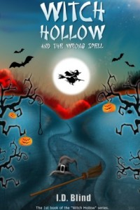Bargain eBook Hunter: We Hunt for FREE & Bargain eBooks So You Don't Have To! -- A HotZippy Website: Today's Readers for Tomorrow's Bestsellers! © -- Bargain eBook Hunter proudly presents: Witch Hollow and the Wrong Spell (Book 1) by I.D. Blind!