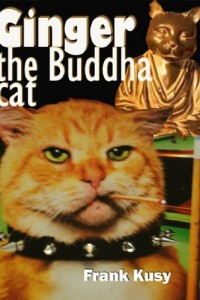 Bargain eBook Hunter: We Hunt for FREE & Bargain eBooks So You Don't Have To! -- A HotZippy Website: Today's Readers for Tomorrow's Bestsellers! © -- Bargain eBook Hunter proudly presents: Ginger the Buddha Cat by Frank Kusy!