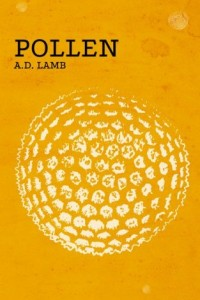 Bargain eBook Hunter: We Hunt for FREE & Bargain eBooks So You Don't Have To! -- A HotZippy Website: Today's Readers for Tomorrow's Bestsellers! © -- Bargain eBook Hunter proudly presents: Pollen (dystopian science fiction) by Aaron Lamb!