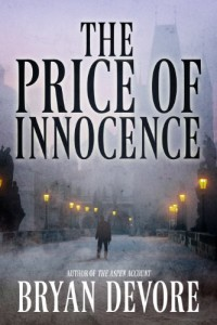 Bargain eBook Hunter: We Hunt for FREE & Bargain eBooks So You Don't Have To! -- A HotZippy Website: Today's Readers for Tomorrow's Bestsellers! © -- Bargain eBook Hunter proudly presents: The Price of Innocence by Bryan Devore!
