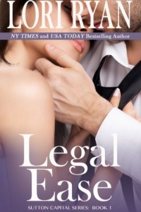 Bargain eBook Hunter: We Hunt for FREE & Bargain eBooks So You Don't Have To! -- A HotZippy Website: Today's Readers for Tomorrow's Bestsellers! © -- Bargain eBook Hunter proudly presents: Legal Ease (Sutton Capital Series Contemporary Romance) by Lori Ryan!
