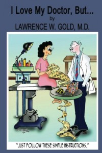 Bargain eBook Hunter: We Hunt for FREE & Bargain eBooks So You Don't Have To! -- A HotZippy Website: Today's Readers for Tomorrow's Bestsellers! © -- Bargain eBook Hunter proudly presents: I Love My Doctor, But... by Lawrence Gold!