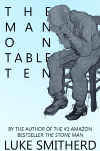Bargain eBook Hunter: We Hunt for FREE & Bargain eBooks So You Don't Have To! -- A HotZippy Website: Today's Readers for Tomorrow's Bestsellers! © -- Bargain eBook Hunter proudly presents: The Man On Table Ten - A Curious Science Fiction Tale by Luke Smitherd!