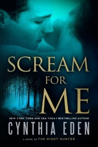 Bargain eBook Hunter: We Hunt for FREE & Bargain eBooks So You Don't Have To! -- A HotZippy Website: Today's Readers for Tomorrow's Bestsellers! © -- Bargain eBook Hunter proudly presents: Scream For Me: A Novel of the Night Hunter by Cynthia Eden!