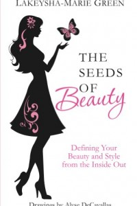 Bargain eBook Hunter: We Hunt for FREE & Bargain eBooks So You Don't Have To! -- A HotZippy Website: Today's Readers for Tomorrow's Bestsellers! © -- Bargain eBook Hunter proudly presents: The Seeds of Beauty by Lakeysha-Marie Green!