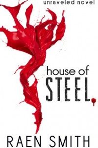 Bargain eBook Hunter: We Hunt for FREE & Bargain eBooks So You Don't Have To! -- A HotZippy Website: Today's Readers for Tomorrow's Bestsellers! © -- Bargain eBook Hunter proudly presents: House of Steel (Unraveled Series) by Raen Smith!