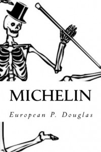 Bargain eBook Hunter: We Hunt for FREE & Bargain eBooks So You Don't Have To! -- A HotZippy Website: Today's Readers for Tomorrow's Bestsellers! © -- Bargain eBook Hunter proudly presents: Michelin by European P. Douglas!