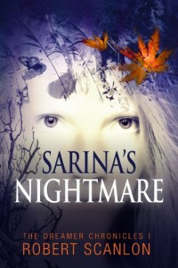 Bargain eBook Hunter: We Hunt for FREE & Bargain eBooks So You Don't Have To! -- A HotZippy Website: Today's Readers for Tomorrow's Bestsellers! © -- Bargain eBook Hunter proudly presents: Sarina's Nightmare (The Dreamer Chronicles) by Robert Scanlon!