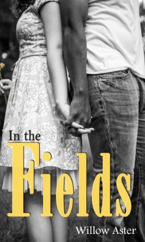Bargain eBook Hunter: We Hunt for Free & Bargain eBooks So You Don't Have To! -- A HotZippy Website: Today's Readers for Tomorrow's Bestsellers! © -- Bargain eBook Hunter proudly presents: In the Fields by Willow Aster!