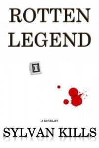 Bargain eBook Hunter: We Hunt for FREE & Bargain eBooks So You Don't Have To! -- A HotZippy Website: Today's Readers for Tomorrow's Bestsellers! © -- Bargain eBook Hunter proudly presents: Rotten Legend by Sylvan Kills!