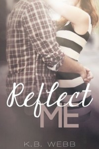 Bargain eBook Hunter: We Hunt for FREE & Bargain eBooks So You Don't Have To! -- A HotZippy Website: Today's Readers for Tomorrow's Bestsellers! © -- Bargain eBook Hunter proudly presents: Reflect Me by K.B. Webb!