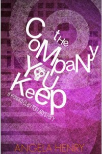 Bargain eBook Hunter: We Hunt for FREE & Bargain eBooks So You Don't Have To! -- A HotZippy Website: Today's Readers for Tomorrow's Bestsellers! © -- Bargain eBook Hunter proudly presents: The Company You Keep (Kendra Clayton Mystery #1) (Kendra Clayton Series) by Angela Henry!