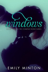 Bargain eBook Hunter: We Hunt for FREE & Bargain eBooks So You Don't Have To! -- A HotZippy Website: Today's Readers for Tomorrow's Bestsellers! © -- Bargain eBook Hunter proudly presents: Windows (Coming Home) by Emily Minton!