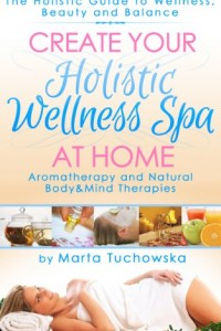 Bargain eBook Hunter: We Hunt for FREE & Bargain eBooks So You Don't Have To! -- A HotZippy Website: Today's Readers for Tomorrow's Bestsellers! © -- Bargain eBook Hunter proudly presents: Create Your Holistic Wellness Spa At Home. Aromatherapy And Natural Body and Mind Therapies. (Aromatherapy, Holistic Wellness Coaching, Aromatherapy Treatments) by Marta Tuchowska!