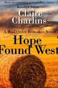 Bargain eBook Hunter: We Hunt for FREE & Bargain eBooks So You Don't Have To! -- A HotZippy Website: Today's Readers for Tomorrow's Bestsellers! © -- Bargain eBook Hunter proudly presents: Hope Found West (A Mail Order Romance Novel) by Claire Charlins!