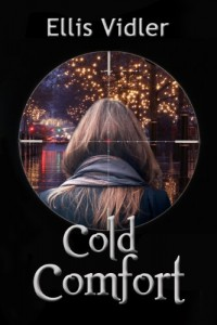 Bargain eBook Hunter: We Hunt for FREE & Bargain eBooks So You Don't Have To! -- A HotZippy Website: Today's Readers for Tomorrow's Bestsellers! © -- Bargain eBook Hunter proudly presents: Cold Comfort by Ellis Vidler!