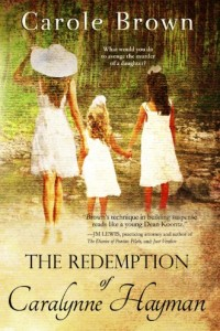 Bargain eBook Hunter: We Hunt for FREE & Bargain eBooks So You Don't Have To! -- A HotZippy Website: Today's Readers for Tomorrow's Bestsellers! © -- Bargain eBook Hunter proudly presents: The Redemption of Caralynne Hayman (Christian Suspense) (Women's Fiction) by Carole Brown!