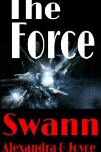Bargain eBook Hunter: We Hunt for FREE & Bargain eBooks So You Don't Have To! -- A HotZippy Website: Today's Readers for Tomorrow's Bestsellers! © -- Bargain eBook Hunter proudly presents: The Force (The Kingdom Chronicles) by Alexandra Swann!