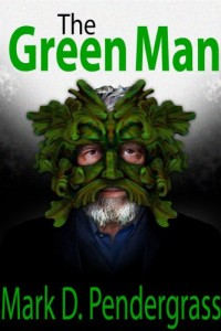 Bargain eBook Hunter: We Hunt for FREE & Bargain eBooks So You Don't Have To! -- A HotZippy Website: Today's Readers for Tomorrow's Bestsellers! © -- Bargain eBook Hunter proudly presents: The Green Man by Mark D. Pendergrass!