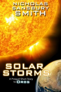 Bargain eBook Hunter: We Hunt for FREE & Bargain eBooks So You Don't Have To! -- A HotZippy Website: Today's Readers for Tomorrow's Bestsellers! © -- Bargain eBook Hunter proudly presents: Solar Storms (Prequel to ORBS) by Nicholas Sansbury Smith!