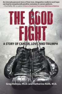 Bargain eBook Hunter: We Hunt for FREE & Bargain eBooks So You Don't Have To! -- A HotZippy Website: Today's Readers for Tomorrow's Bestsellers! © -- Bargain eBook Hunter proudly presents: The Good Fight: A Story of Cancer, Love and Triumph by Katherine Roth!