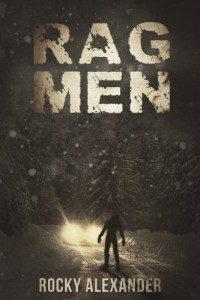 Bargain eBook Hunter: We Hunt for FREE & Bargain eBooks So You Don't Have To! -- A HotZippy Website: Today's Readers for Tomorrow's Bestsellers! © -- Bargain eBook Hunter proudly presents: Rag Men: A Post Apocalyptic Thriller by Rocky Alexander!