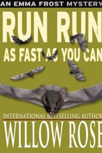 Bargain eBook Hunter: We Hunt for FREE & Bargain eBooks So You Don't Have To! -- A HotZippy Website: Today's Readers for Tomorrow's Bestsellers! © -- Bargain eBook Hunter proudly presents: Run run as fast as you can (Emma Frost #3) by Willow Rose!