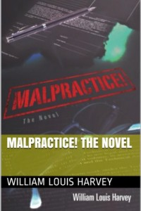 Bargain eBook Hunter: We Hunt for FREE & Bargain eBooks So You Don't Have To! -- A HotZippy Website: Today's Readers for Tomorrow's Bestsellers! © -- Bargain eBook Hunter proudly presents: Malpractice! the novel by William Louis Harvey!
