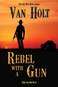 Bargain eBook Hunter: We Hunt for FREE & Bargain eBooks So You Don't Have To! -- A HotZippy Website: Today's Readers for Tomorrow's Bestsellers! © -- Bargain eBook Hunter proudly presents: Rebel With A Gun by Van Holt!