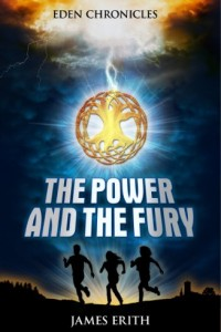 Bargain eBook Hunter: We Hunt for FREE & Bargain eBooks So You Don't Have To! -- A HotZippy Website: Today's Readers for Tomorrow's Bestsellers! © -- Bargain eBook Hunter proudly presents: The Power and The Fury (Eden Chronicles) by James Erith!